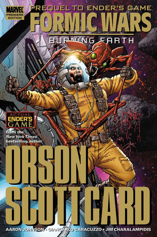 Formic Wars: Burning Earth by Giancarlo Caracuzzo, Aaron Johnston, Orson Scott Card