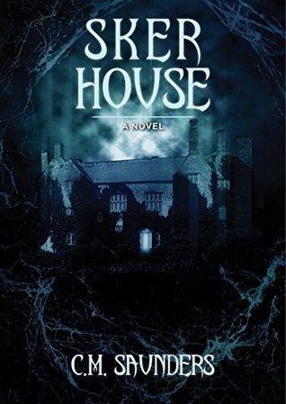 Sker House by C.M. Saunders, Greg Chapman