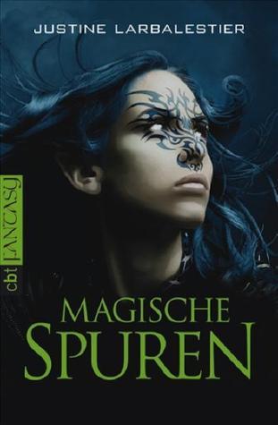 Magische Spuren by Justine Larbalestier, Kattrin Stier