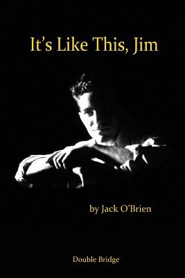 It's Like This Jim by Jack O'Brien