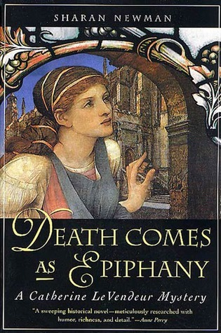 Death Comes As Epiphany by Sharan Newman