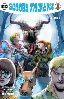 Scooby Apocalypse, Vol. 5 by Pat Oliffe, Tom Mandrake, Keith Giffen, J.M. DeMatteis, Ron Wagner, Tom Palmer