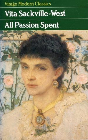 All Passion Spent by Victoria Glendinning, Vita Sackville-West