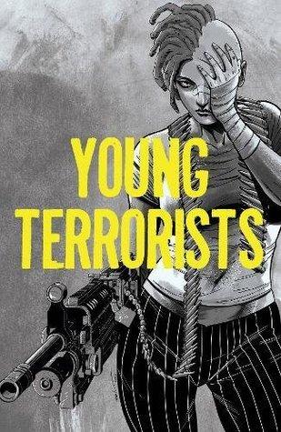 Young Terrorists, Vol 1 by Amancay Nahuelpan, Matt Pizzolo