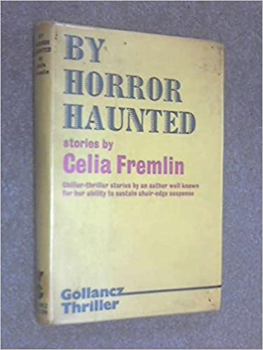 By Horror Haunted; Stories by Celia Fremlin