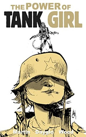 The Power of Tank Girl by Rufus Dayglo, Ashley Wood, Allan Martin