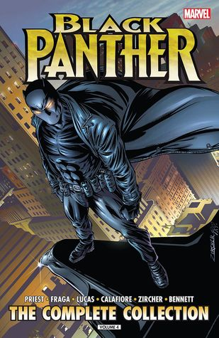 Black Panther by Christopher Priest: The Complete Collection, Vol. 4 by Patrick Zircher, Dan Fraga, Christopher J. Priest, Joe Bennett, Jorge Lucas, Jim Calafiore