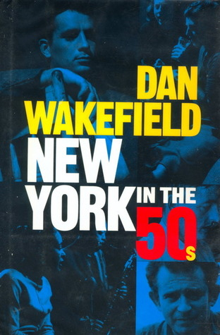 New York in the 50s by Dan Wakefield