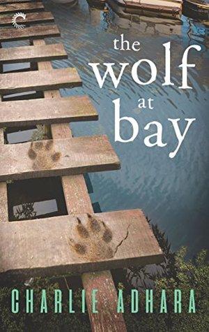 The Wolf at Bay by Charlie Adhara