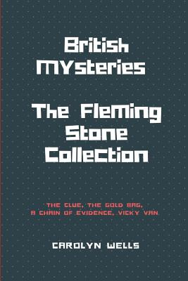 British Mysteries (Illustrated): The Fleming Stone Collection by Carolyn Wells