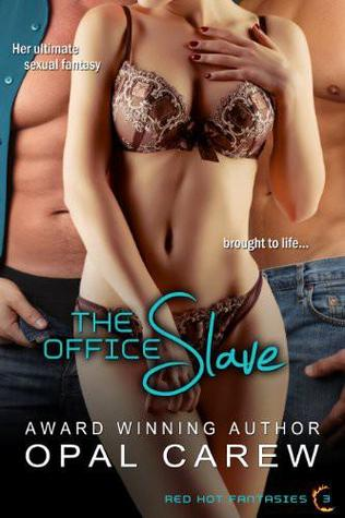 The Office Slave by Opal Carew