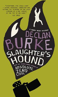 Slaughter's Hound: A Harry Rigby Mystery by Declan Burke