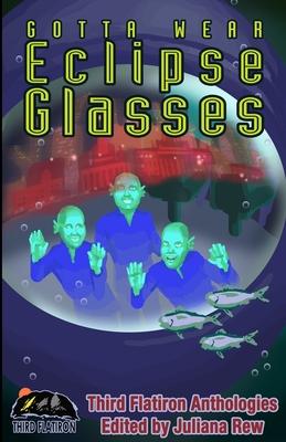 Gotta Wear Eclipse Glasses by Christopher Muscato, Jenny Blackford, Robert Bagnall