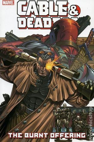 Cable & Deadpool, Volume 2: The Burnt Offering by Patrick Zircher, Fabian Nicieza