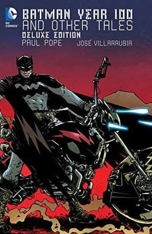 Batman: Year 100 & Other Tales Deluxe Edition by Paul Pope
