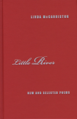 Little River: New and Selected Poems by Linda McCarriston