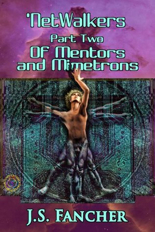 NetWalkers Part Two: Of Mentors and Mimetrons by Jane S. Fancher