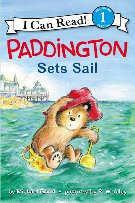 Paddington Sets Sail by Michael Bond, R.W. Alley