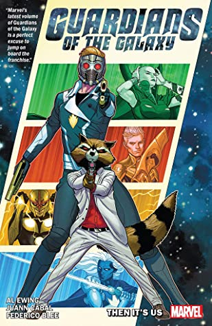 Guardians of the Galaxy by Al Ewing, Vol. 1: Then It's Us by Al Ewing, Juann Cabal