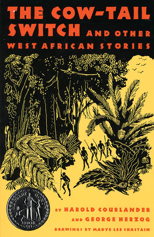 The Cow-Tail Switch: And Other West African Stories by George Herzog, Madye Lee Chastain, Harold Courlander