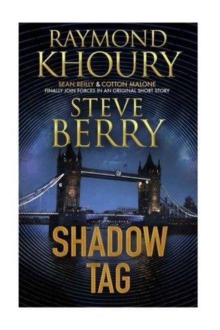 Shadow Tag by Raymond Khoury, Steve Berry