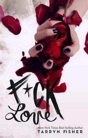 F*ck Love by Tarryn Fisher