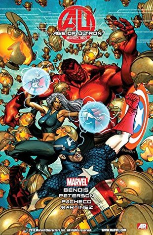 Age of Ultron #6 by Brian Michael Bendis, Carlos Pacheco, Brandon Peterson