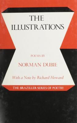 The Illustrations: Poems by Norman Dubie
