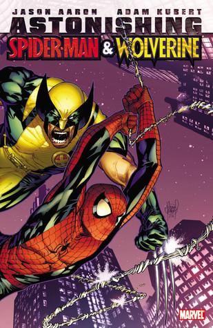 Astonishing Spider-Man & Wolverine by Adam Kubert, Jason Aaron