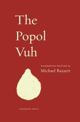 The Popol Vuh by Michael Bazzett