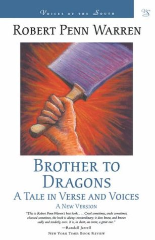 Brother to Dragons: A Tale in Verse and Voices: A New Version by Robert Penn Warren