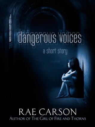 Dangerous Voices by Rae Carson
