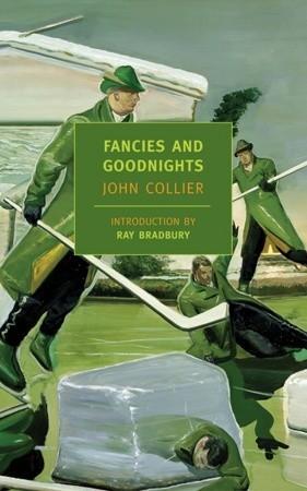Fancies and Goodnights by John Collier, Ray Bradbury