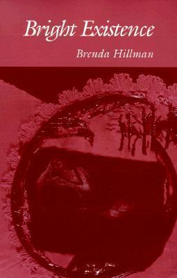 Bright Existence by Brenda Hillman