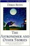 The Astronomer and Other Stories by Doris Betts