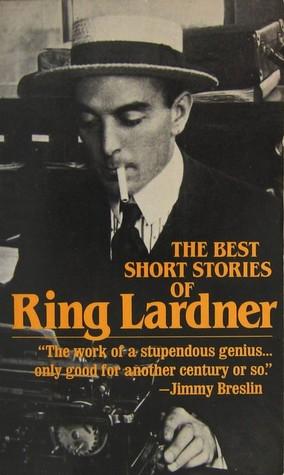 Best Short Stories of Ring Lardner by Ring Lardner
