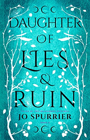 Daughter of Lies and Ruin by Jo Spurrier