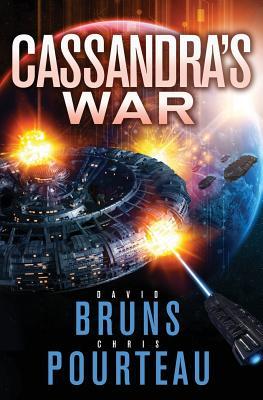 Cassandra's War: A Sci-Fi Corporate Technothriller by David Bruns, Chris Pourteau