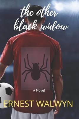 The Other Black Widow: Blak Widow - Book Three by Ernest Walwyn