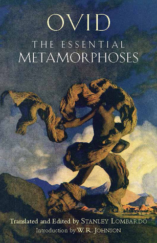 The Essential Metamorphoses by W.R. Johnson, Ovid