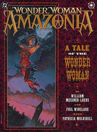 Wonder Woman: Amazonia by William Messner-Loebs, Phil Winslade