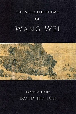 The Selected Poems by David Hinton, Wang Wei