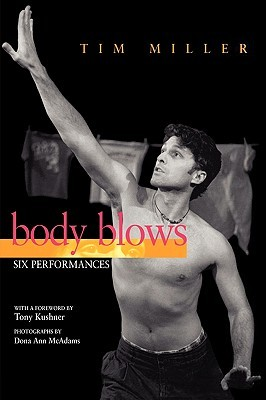 Body Blows: Six Performances by Dona Ann McAdams, Tony Kushner, Tim Miller