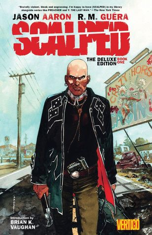 Scalped: The Deluxe Edition Book One by Jason Aaron, R.M. Guéra, Brian K. Vaughan