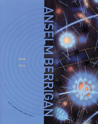 Free Cell by Anselm Berrigan