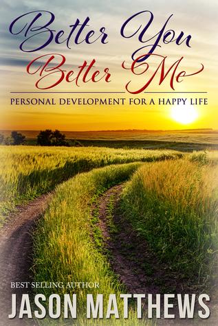 Better You, Better Me by Jason Matthews