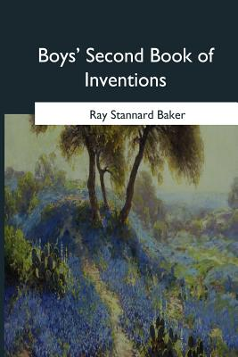 Boys' Second Book of Inventions by Ray Stannard Baker