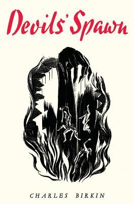 Devils' Spawn by Charles Birkin, Charles Lloyd Birkin