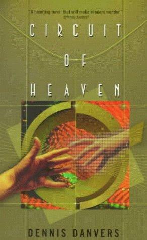 Circuit of Heaven by Dennis Danvers