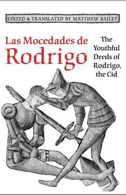 Las Mocedades de Rodrigo: The Youthful Deeds of Rodrigo, the Cid by